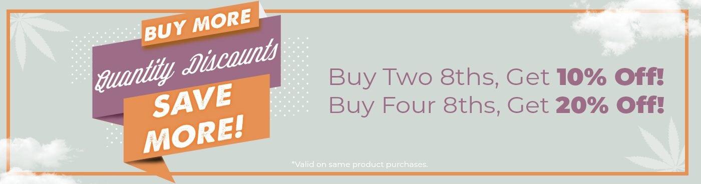 Quantity Discounts - 8ths